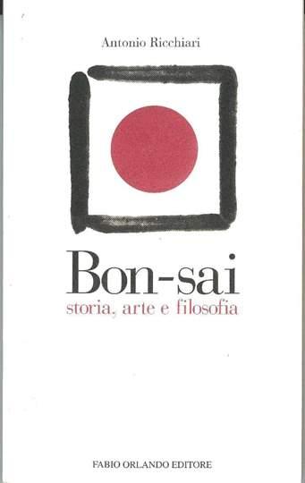Immagine di Bon-Sai storia, arte e filosofia - Antonio Ricchiari